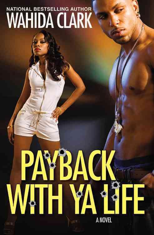 Payback With Ya Life By Clark, Wahida